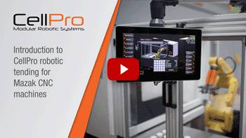 Introduction to CellPro robotic tending for Mazak CNC machines